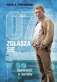 Piotr K. Piotrowski-07 zgłasza się. Opowieść o serialu