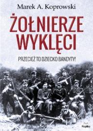 Marek A. Koprowski-Żołnierze wyklęci