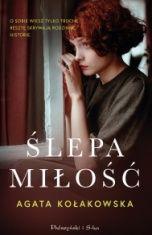 Agata Kołakowska-Ślepa miłość