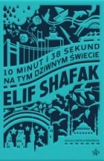 Elif Şafak-10 minut i 38 sekund na tym dziwnym świecie