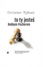 Christer Mjaset-[PL]To ty jesteś Bobbym Fischerem