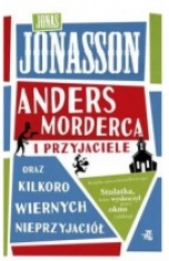 Jonas Jonasson-[PL]Anders Morderca i przyjaciele oraz kilkoro wiernych nieprzyjaciół