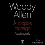 Woody Allen-A propos niczego