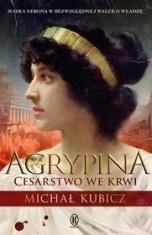 Michał Kubicz-Agrypina. Cesarstwo we krwi