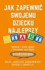 Anita Janeczek-Romanowska, Mikołaj Marcela-Jak zapewnić swojemu dziecku najlepszy start