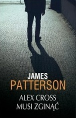 James Patterson-Alex Cross musi zginąć