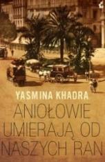 Yasmina Khadra-Aniołowie umierają od naszych ran