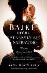Anna Moczulska-[PL]Bajki które zdarzyły się naprawdę. Historie słynnych kobiet