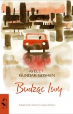 Ayelet Gundar-Goshen-Budząc lwy