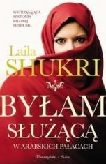 Laila Shukri-Byłam służącą w arabskich pałacach