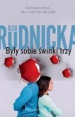 Olga Rudnicka-Były sobie świnki trzy
