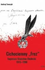 """Andrzej Tomczyk-[PL]Cichociemny """"Frez"""" : Eugeniusz Stanisław Chyliński 1915-1990"""
