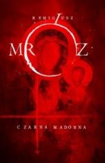 Remigiusz Mróz-Czarna Madonna