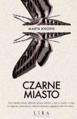 Marta Knopik-Czarne Miasto