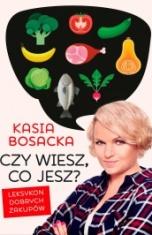 Katrzyna Bosacka-[PL]Czy wiesz, co jesz?