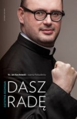 Jan Kaczkowski, Joanna Podsadecka-Dasz radę
