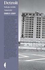 Charlie LeDuff-Detroit. Sekcja zwłok Ameryki