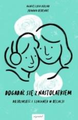 Agnieszka Kozak, Joanna Berendt-Dogadać się z nastolatkiem