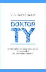 Jeremy Howick-[PL]Doktor TY - o wewnętrznej sile organizmu i zdolności do samouzdrawiania