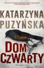 Katarzyna Puzyńska-Dom czwarty