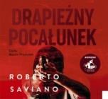 Roberto Saviano-Drapieżny pocałunek