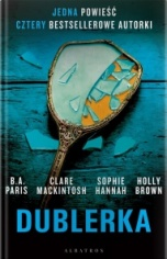 B. A. Paris, Clare Mackintosh, Sophie Hannah, Holly Brown-[PL]Dublerka
