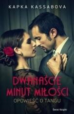 Kapka Kassabova-[PL]Dwanaście minut miłości. Opowieść o tangu