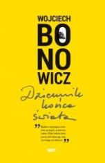 Wojciech Bonowicz-Dziennik końca świata