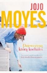 Jojo Moyes-[PL]Dziewczyna, którą kochałeś