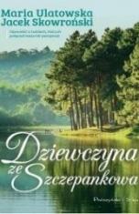 Maria Ulatowska, Jacek Skowroński-[PL]Dziewczyna ze Szczepankowa