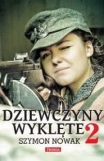 Szymon Nowak-Dziewczyny wyklęte. Część 2