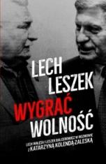 Lech Wałęsa, Leszek Balcerowicz, Katarzyna Kolenda-Zaleska-[PL]Lech Leszek. Wygrać wolność