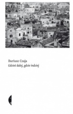 Dariusz Czaja-Gdzieś dalej, gdzie indziej