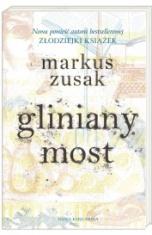 Markus Zusak-Gliniany most