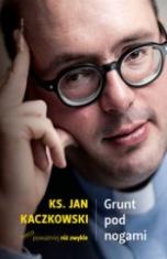 Jan Kaczkowski-Grunt pod nogami