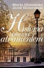 Maria Ulatowska, Jacek Skowroński-Historia spisana atramentem