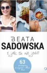 Beata Sadowska-I jak tu nie jeść