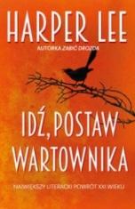 Harper Lee-Idź, postaw wartownika