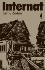 Serhij Żadan-Internat