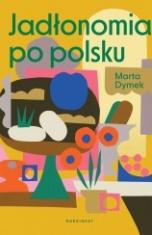 Marta Dymek-Jadłonomia po polsku