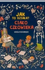 Nikola Kucharska-Jak to działa?- ciało człowieka