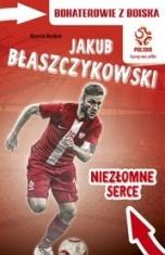 Marcin Rosłoń-Jakub Błaszczykowski - niezłomne serce