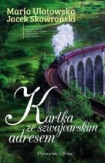Maria Ulatowska, Jacek Skowroński-Kartka ze szwajcarskim adresem