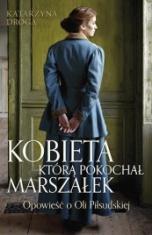 Katarzyna Droga-[PL]Kobieta, którą pokochał Marszałek