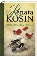 Renata Kosin-Kołysanka dla Rosalie