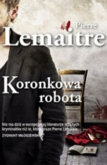 Pierre Lemaitre-Koronkowa robota