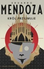 Eduardo Mendoza-[PL]Król przyjmuje