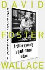 David Foster Wallace-Krótkie wywiady z paskudnymi ludźmi
