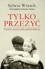 Sylwia Winnik-[PL]Tylko przeżyć. Prawdziwe historie rodzin polskich żołnierzy