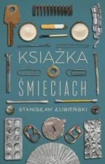 Stanisław Łubieński-Książka o śmieciach